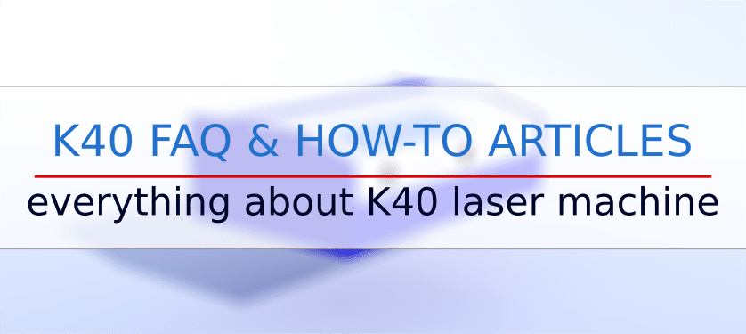FAQ & how-to on your K40 laser machine - Page 2 of 3 - K40laser se