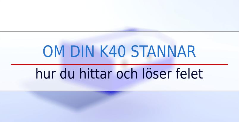 k40 stopp